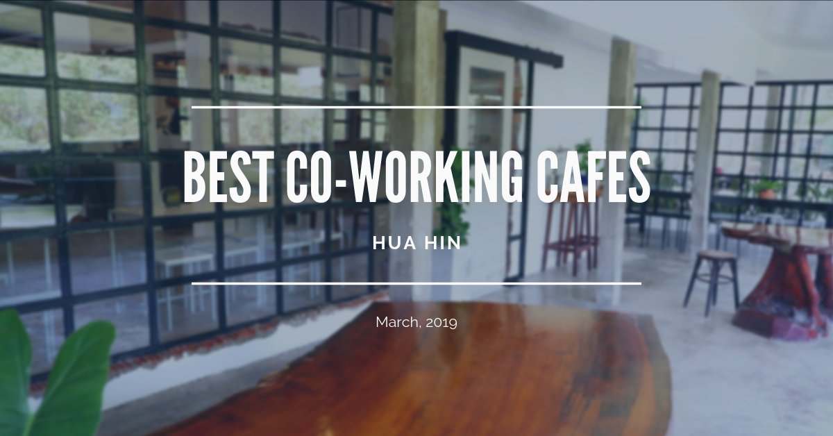 Best Co-Working Places in Hua Hin | Hua Hin | Thailand